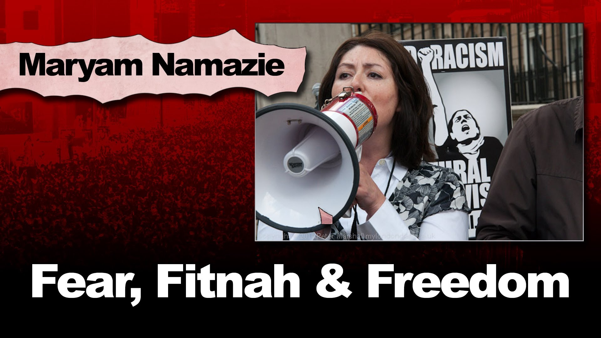 Maryam Namazie: Fear, Fitnah and Freedom, The Thinking Atheist, 8 May 2014