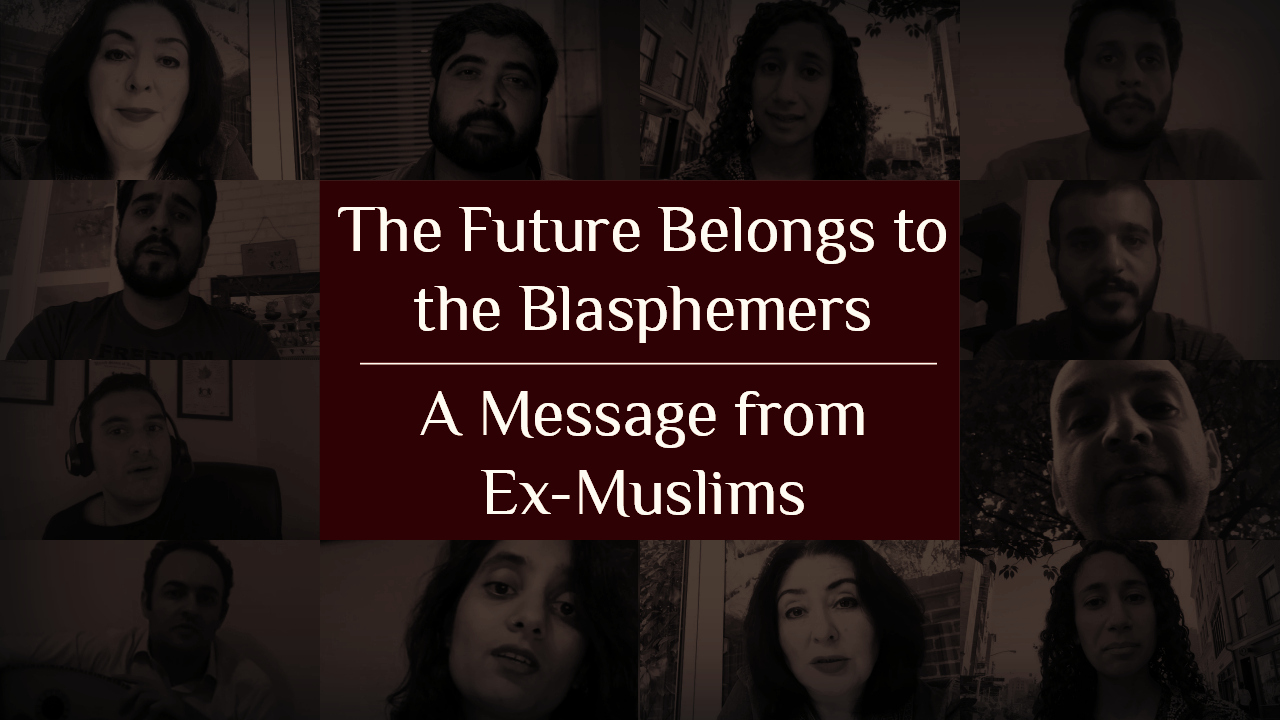 The Future Belongs to the Blasphemers – a Message from Ex-Muslims