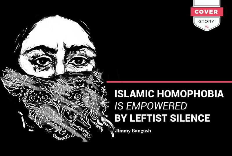 Islamic Homophobia is Empowered by Leftist Silence by Jimmy Bangash, Queer Majority, 18 March 2021