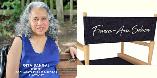 Gita Sahgal, In The Director's Chair with Frances-Anne Solomon Webinar, 7 March 2021
